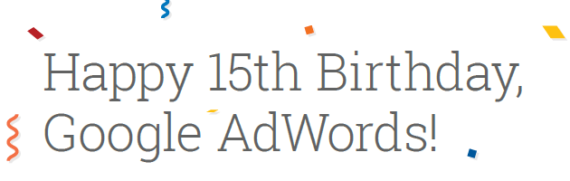 Happy 15th Birthday Google AdWords