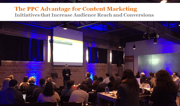 The PPC Advantage for Content Marketing - Initiatives that Increase Audience Reach and Conversions