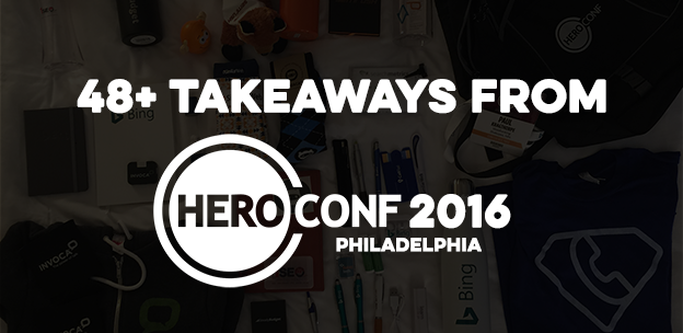 48+ Takeaways from HeroConf Philadelphia 2016