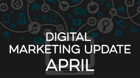 Digital Marketing Update - April 2017
