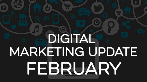 Digital Marketing Update - February 2017