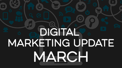 Digital Marketing Update - March 2017