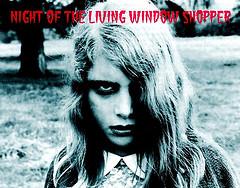 Night of the Living Window Shopper