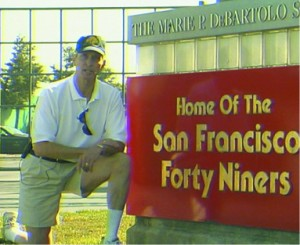 Ron at the Home of the 49'ers