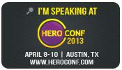 Im Speaking at Hero Conf 2013 in Austin Texas
