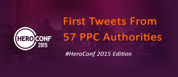 First Tweets from 57 PPC Authorities #HeroConf 2015 Edition