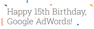 Happy 15th Birthday Google AdWords