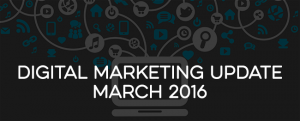 digital-marketing-update-march-2016