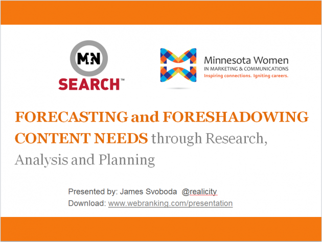 Forecasting and Foreshadowing Content Needs through Research Analysis and Planning - 2016 MnSearch and MWMC Search Marketing Workshop