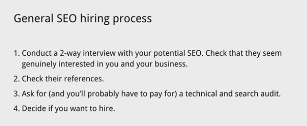 Conduct a two way interview with your potential SEO. Check references, Ask for a technical and search audit.