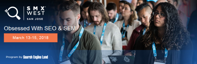 SMX West 2018 March 2018 in San Jose, CA