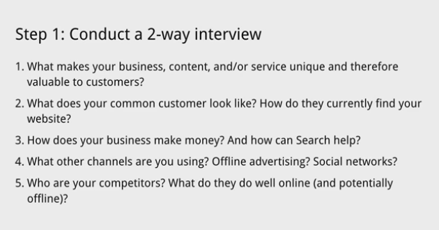 Step 1 - Conduct a two way interview with your potential SEO. Check that they seem genuinely interested in you and your business.