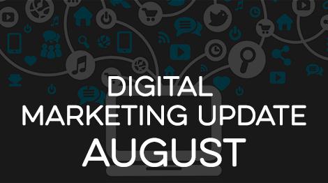 Digital Marketing Update - August 2017