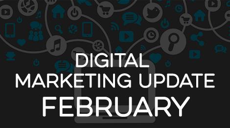 Digital Marketing Update - February 2017