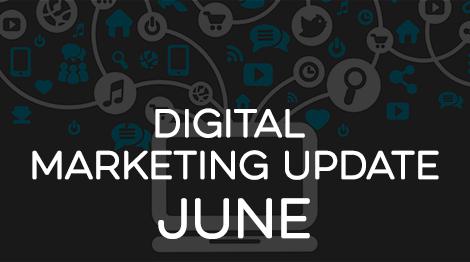 Digital Marketing Update - June 2017