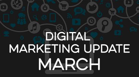 Digital Marketing Update - March 2017