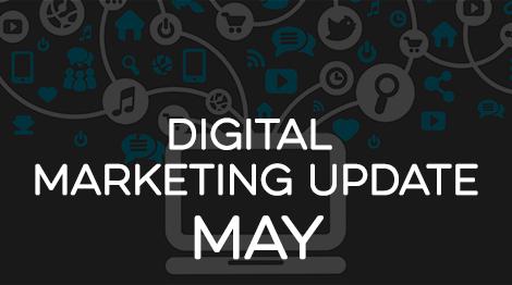 Digital Marketing Update - May 2017