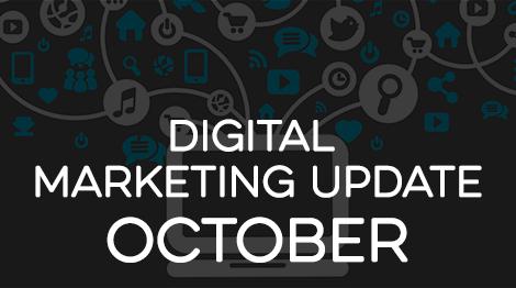 Digital Marketing Update - October 2017