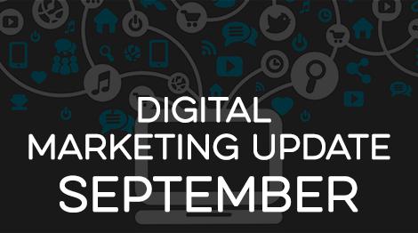 Digital Marketing Update - September 2017